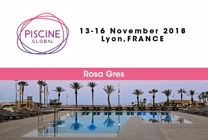 Piscine global france 2018 rosa gres for Salon piscine lyon