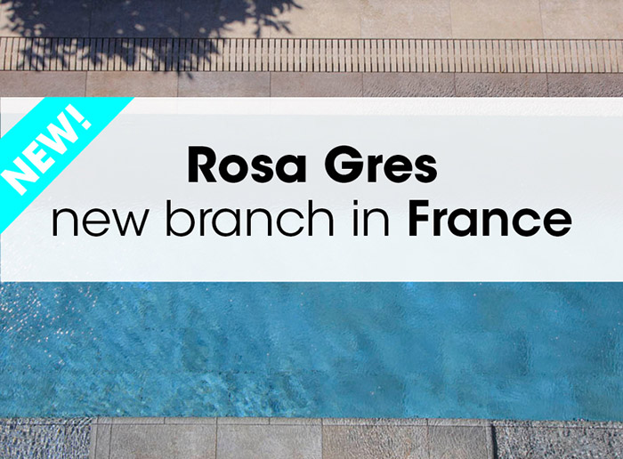 New Rosa Gres Branch in France