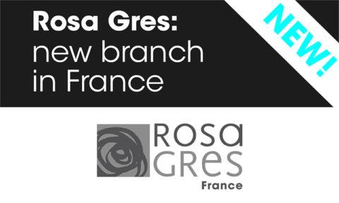 Rosa Gres brand new branch in France