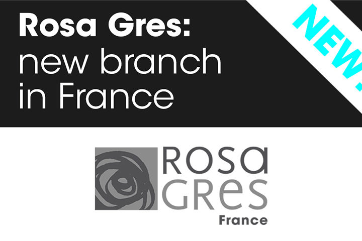 Rosa Gres: new branch in France