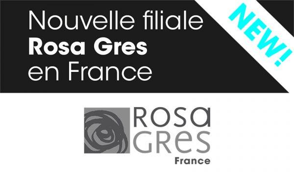 Nouvelle Filial Rosa Gres en France