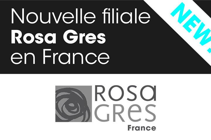 Nouvelle filiale Rosa Gres en France