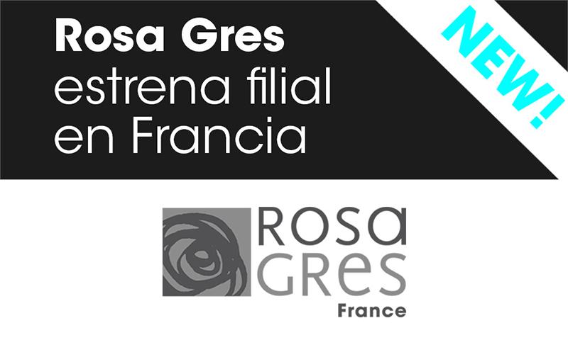 Rosa gres estrena una nueva filial en Francia
